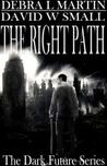 The Right Path (Dark Future, #2)