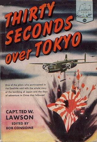 Thirty Seconds Over Tokyo by Ted Lawson
