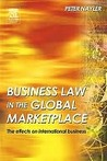 Business Law in the Global Market Place: The Effects on International Business