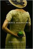 Evidence Against Her by Robb Forman Dew