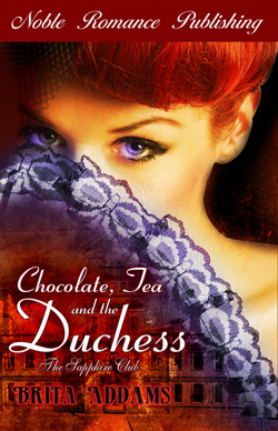 Chocolate, Tea and the Duchess by Brita Addams