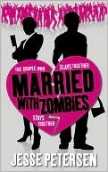 Married with Zombies Married with Zombies by Jesse Petersen