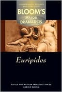 Euripides (Bloom's Major Dramatists)