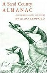 A Sand County Almanac and Sketches Here and There by Aldo Leopold