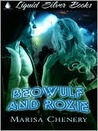 Beowulf and Roxie (Wulf's Den, #1)