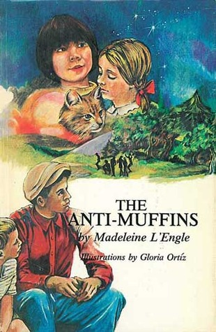 The Anti-Muffins by Madeleine L'Engle