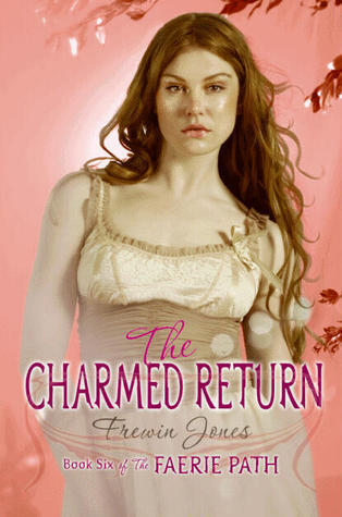 The Charmed Return (Faerie Path, #6)