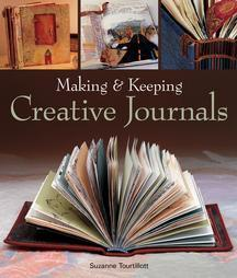 Making & Keeping Creative Journals by Suzanne J.E. Tourtillott