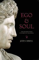 Ego and Soul: The Modern West in Search of Meaning