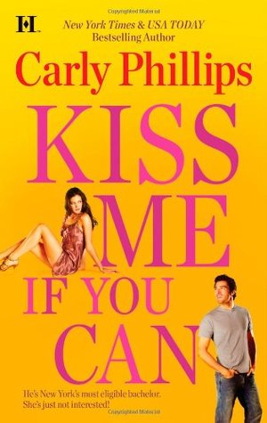 Kiss Me If You Can by Carly Phillips