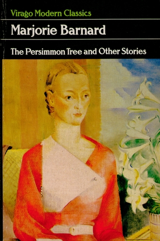the persimmon tree by marjorie barnard essay The persimmon tree is a short story written by australian marjorie barnard in the 1940s and beautifully read here by eileen o'toole with beautiful harp playe.