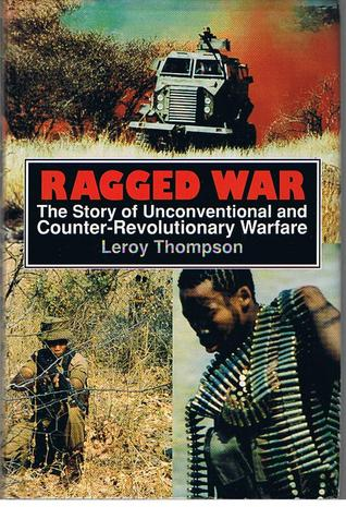 Ragged War: The Story Of Unconventional And Counter Revolutionary Warfare