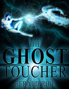 The Ghost Toucher by Gerald Rice