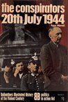 The Conspirators: 20th July 1944 (Politics in Action, #1)