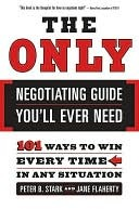 The Only Negotiating Guide You'll Ever Need the Only Negotiating Guide You'll Ever Need the Only Negotiating Guide You'll Ever Need