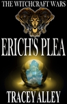 Erich's Plea (The Witchcraft Wars, #1)