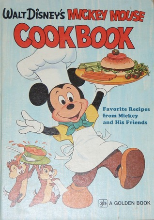 Walt Disney's Mickey Mouse Cookbook by Walt Disney Company