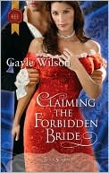 Claiming the Forbidden Bride by Gayle Wilson