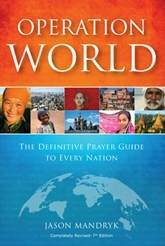 Operation World: The Definitive Prayer Handbook to every Nation