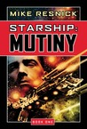 Starship: Mutiny (Starship, #1)