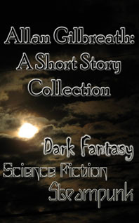 Allan Gilbreath: A Short Story Collection