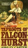 Taproots of Falconhurst