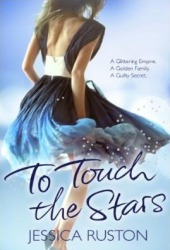 To Touch the Stars by Jessica Ruston