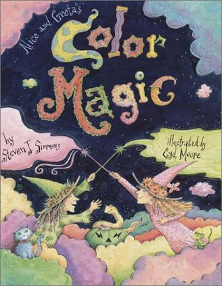 Alice and Greta's Color Magic by Steven J. Simmons