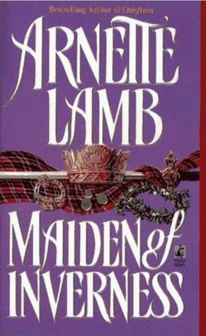 Maiden of Inverness by Arnette Lamb