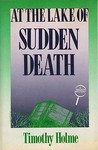 At the Lake of Sudden Death