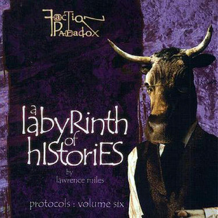 A Labyrinth of Histories (Faction Paradox Protocols, BBV #6)