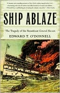 Ship Ablaze by Edward T. O'Donnell