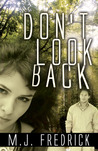 Don't Look Back by M.J. Fredrick