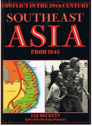 Southeast Asia From 1945 (Conflict in the 20th Century)