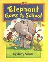 Elephant Goes to School