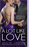 A Lot like Love (FBI/US Attorney, #2) by Julie James