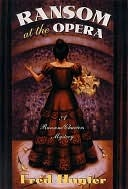 Ransom at the Opera by Fred W. Hunter