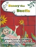 Benny the Beetle Carol A. Peacock-Williams