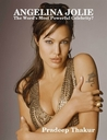 ANGELINA JOLIE: The Word's Most Powerful Celebrity?