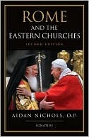 Rome and the Eastern Churches by Aidan Nichols