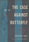 The Case Against Butterfly