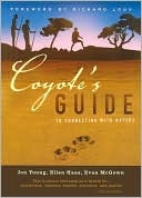 Coyote's Guide to Connecting with Nature by Jon Young