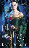 Blood of the Rose (Tudor Vampire Chronicles #2)