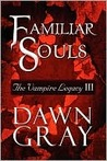Familiar Souls (The Vampire Legacy, #3)