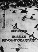Russian Revolutionary Art by John Milner