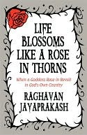 Life Blossoms Like a Rose in Thorns: When a Goddess Rose in Revolt in God