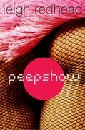 Peepshow by Leigh Redhead