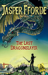 The Last Dragonslayer (The Last Dragonslayer, #1)