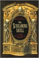 The Screaming Skull and Other Classic Horror Stories