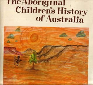 The Aboriginal Children's History of Australia